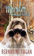 Murder in the Maine Woods - A Nora Lassiter Mystery, #2 ebook by Bernadine Fagan
