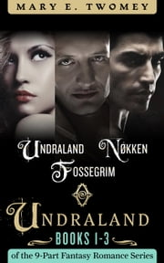 Undraland Books 1-3 Bundle: Including Undraland, Nøkken and Fossegrim - Undraland ebook by Mary E. Twomey