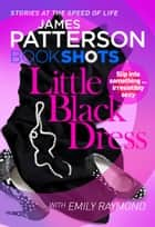 Little Black Dress - BookShots ekitaplar by James Patterson