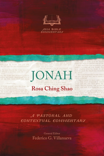 Jonah - A Pastoral and Contextual Commentary ebook by Rosa Ching Shao