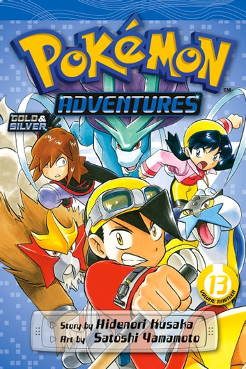 Pokémon Adventures (Gold and Silver), Vol. 13 ebook by Hidenori Kusaka