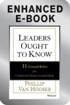Leaders Ought to Know, Enhanced Edition ebook by Phillip Van Hooser