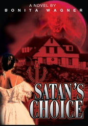 SATAN'S CHOICE ebook by Bonita Wagner