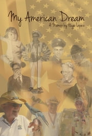 My American Dream - A Memoir ebook by Hugo Lopez
