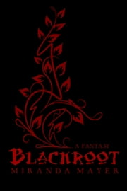 Blackroot ebook by Miranda Mayer