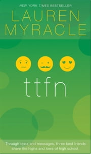 ttfn - 10th Anniversary update and reissue - 10th Anniversary update and reissue ebook by Lauren Myracle