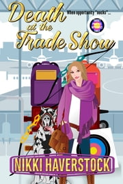Death at the Trade Show - Target Practice Mysteries 3 ebook by Nikki Haverstock