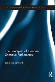 The Principles of Gender-Sensitive Parliaments ebook by Lena Wängnerud