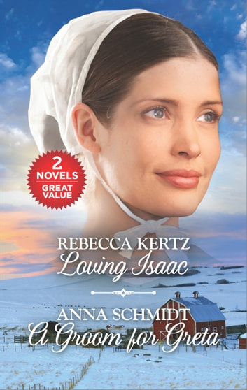 Loving Isaac and A Groom for Greta ebook by Rebecca Kertz,Anna Schmidt
