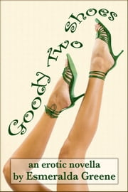 Goody Two-Shoes ebook by Esmeralda Greene