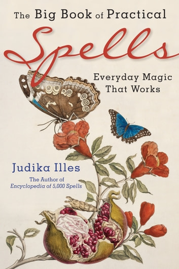 The Big Book of Practical Spells - Everyday Magic That Works 電子書 by Judika Illes
