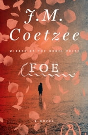 Foe - A Novel ebook by J. M. Coetzee