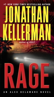 Rage - An Alex Delaware Novel ebook by Jonathan Kellerman