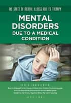 Mental Disorders Due to a Medical Condition ebook by Joyce Libal