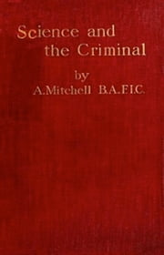 Science and the Criminal (Illustrated) ebook by Faisal Toor