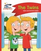 Reading Planet - The Twins - Red A: Comet Street Kids ePub ebook by Adam Guillain, Charlotte Guillain