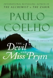 The Devil and Miss Prym - A Novel of Temptation ebook by Paulo Coelho
