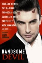 Handsome Devil: Stories of Sin and Seduction ebook by Steve Berman