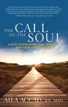 The Call of the Soul ebook by Aila Accad