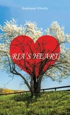Ria'S Heart ebook by Rondamarie Wheatley