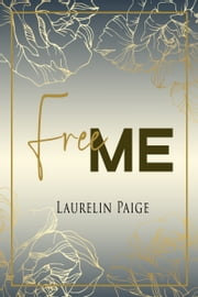 Free Me ebook by Laurelin Paige