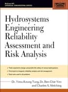 Hydrosystems Engineering Reliability Assessment and Risk Analysis ebook by Yeou-Koung Tung,Ben-Chie Yen,C. Melching