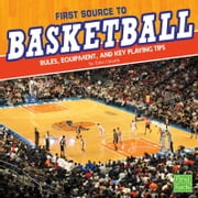 First Source to Basketball - Rules, Equipment, and Key Playing Tips audiobook by Tyler Omoth
