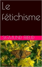 Le fétichisme ebook by Sigmund Freud