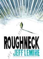 Roughneck E-bok by Jeff Lemire