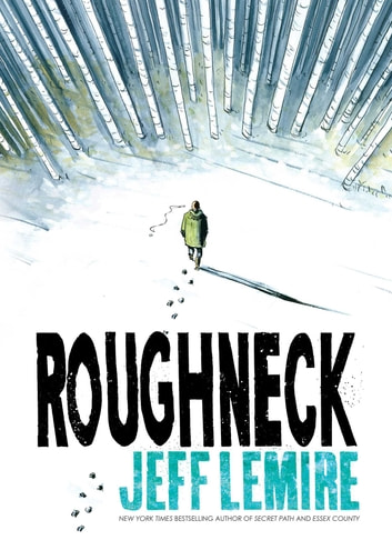 Roughneck ebook by Jeff Lemire