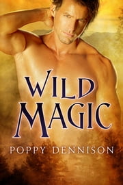 Wild Magic ebook by Poppy Dennison