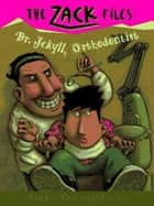 Zack Files 05: Dr. Jekyll, Orthodontist ebook by Dan Greenburg,Jack E. Davis