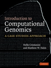 Introduction to Computational Genomics - A Case Studies Approach ebook by Nello Cristianini,Matthew W. Hahn