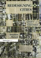 Redesigning Cities - Principles, Practice, Implementation ebook by