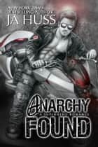 Anarchy Found - Alpha Lincoln ebook by J.A. Huss