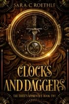 Clocks and Daggers ebook by Sara C. Roethle