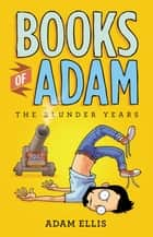Books of Adam ebook by Adam Ellis