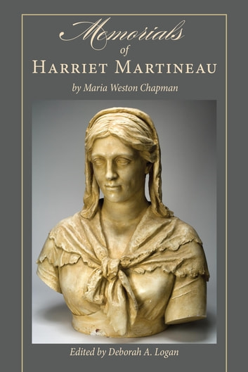 Memorials of Harriet Martineau by Maria Weston Chapman ebook by