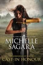 Cast In Honour (The Chronicles of Elantra, Book 12) eBook by Michelle Sagara