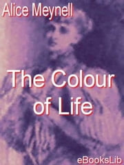 The Colour of Life ebook by Alice Meynell