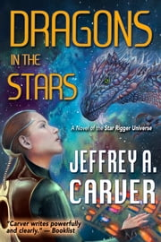 Dragons in the Stars ebooks by Jeffrey A. Carver