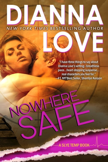 Nowhere Safe: Slye Temp Book 1 ebook by Dianna Love
