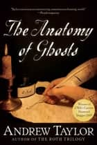 The Anatomy of Ghosts ebook by Andrew Taylor