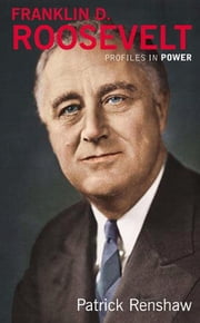 Franklin D Roosevelt ebook by Patrick Renshaw