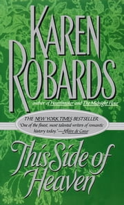 This Side of Heaven - A Novel ebook by Karen Robards