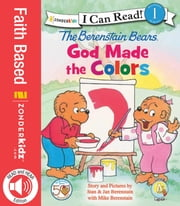 Berenstain Bears, God Made the Colors ebook by Jan & Mike Berenstain