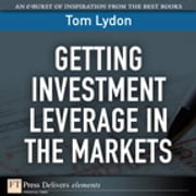 Getting Investment Leverage in the Markets ebook by Tom Lydon