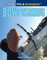 Bowfishing ebook by Porterfield, Jason
