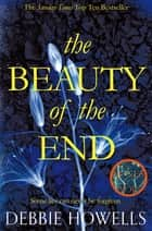 The Beauty of the End ebook by Debbie Howells