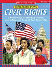 Read-Aloud Plays: Civil Rights: 5 Short Plays for Building Fluency, Vocabulary, and Content Area Knowledge ebook by Ottaiano, Mela